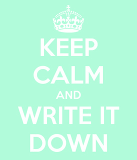 keep calm and write it down